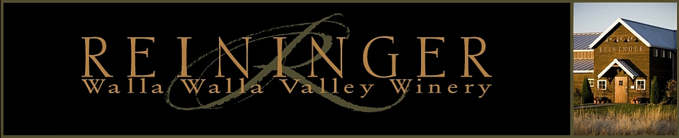 Reininger Winery : Walla Walla Valley